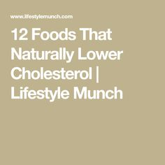 12 Foods That Naturally Lower Cholesterol | Lifestyle Munch
