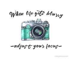When life gets blurry... adjust your focus: available as t shirt, hoodie, graphic tee, stickers,  phone cases, prints, cards, posters, home décor, pillows, totes, laptop skins, duvets, coffee mugs, travel mugs, leggings, pencil skirts, scarves, tablet cases, bags, notebooks, journals, canvases, metal prints, drawstring bags, phone wallets, contrast tanks, Chiffon tops, graphic t shirt dress, a-line dress, wall tapestry, clocks, acrylic block, slaps,