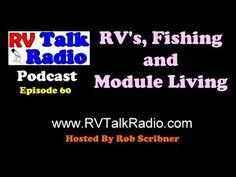 RV's, Fishing and Module Living | RV Talk Radio Ep.60  #podcast #rv #fis...