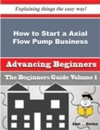 Prezzi e Sconti: How to start a axial flow pump business edito da Samenrico  ad Euro 5.53 in #Ebook #