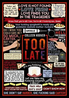Too late Colleen Hoover Quote Collage, Collage Book, The Book Of Ivy, Colleen Hoover Quotes, These Broken Stars, Good Books, Books To Read, It Ends With Us, Book Posters