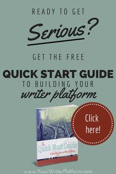 "Get the free ebook, ""The Quick Start Guide to Building Your Writer Platform"", plus regular email updates delivered straight to your inbox! 