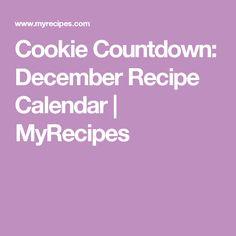 Cookie Countdown: December Recipe Calendar | MyRecipes