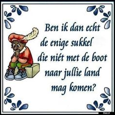 49 Ideas for humor plaatjes sinterklaas Hot Quotes, Like Quotes, Funny Quotes, Happy Mind Happy Life, Happy Minds, Laughing Jokes, Laughing So Hard, Punny Puns, Dutch Quotes