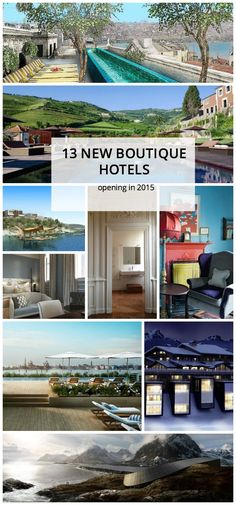 13 new boutique hotels and luxury hotels opening in 2015 in Europe (France, Italy, Portugal, UK, Turkey, Spain).