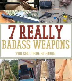 7 REALLY Badass Weapons You Can Make At Home | Survival Life - Survival Life | Preppers | Survival Gear | Blog