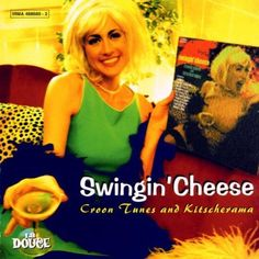 Swingin' Cheese by Various Artists Irma Records https://www.amazon.ca/dp/B01KASHLDK/ref=cm_sw_r_pi_dp_U_x_fNuAAb2WCMBKA
