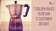 Delight should be treated as a competitive advantage to transform average customers into loyal promoters. Learn about the 7 Golden Rules to Retain IT Customer Delight.