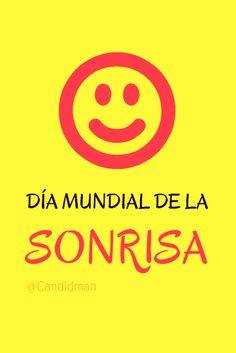"""#DiaMundialdelaSonrisa """"Día mundial de la #Sonrisa"""". @candidman #Frases #DiaMundial #Sonreir #Candidman"""