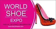 FOW 24 NEWS: WORLD SHOE EXPO --- FOW24NEWS.COM OFFICIAL MEDIA P...