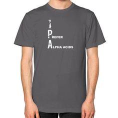 I Prefer Alpha-Acids Unisex T-Shirt Asphalt Staunchly Craft