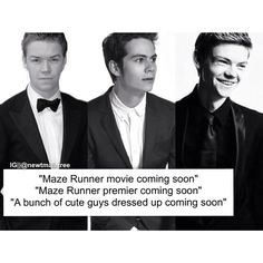 Will Poulter, Dylan O'Brien, Thomas Brodie-Sangster<< I love them so much! Dylan's adorkable, Will is hilarious, and Thomas is Thomas <3