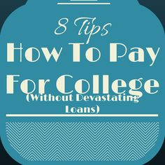How To Pay For College (8 Tips)