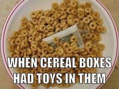 The thrill when the cereal box toy finally came out.   43 Things '10s Kids Will Simply Never Understand