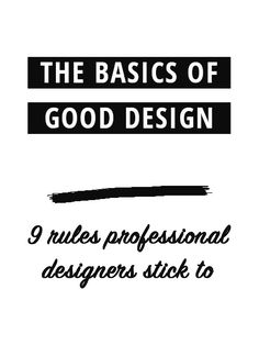 When it comes to creating something for your blog and biz you want to achieve a good design that pleases your audience or customer. But what actually makes a good design? And how to distinguish it from bad design? It's a difficult task but if you stick to some basic rules all professionals use you can create something great | thatistheday.com