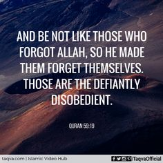 """And be not like those who forgot #Allah, so He made them forget themselves…"