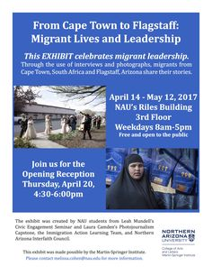 """""""From Cape Town to Flagstaff: Migrant Lives and Leadership"""" exhibit being put on in Riles by the Martin Springer Institute."""