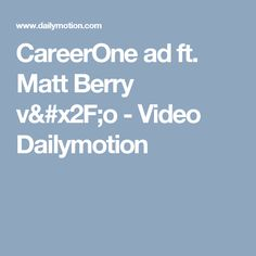 CareerOne ad ft. Matt Berry v/o - Video Dailymotion