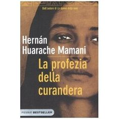 La profezia della curandera: Amazon.it: Hernan Huarache Mamani, B. Cavallero: Libri