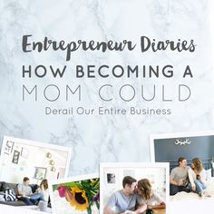 Entrepreneur Diaries: How Becoming a Mom Could Derail Our Entire Business