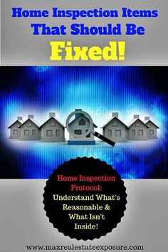 What Are Reasonable Home Inspection Repair Requests and What Are Not? See Some of The Home Inspection Items That Should Be Fixed: http://www.maxrealestateexposure.com/home-inspection-repair-requests/