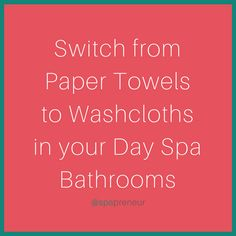 Environmentally friendly, and an instant upgrade. Roll them up and place them in a cute basket in the bathroom, and make sure to have a designated area for clients to put them. Bonus it's cheaper over time to have washable hand cloths instead of buying paper towels...