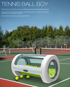 Tennis Ball Boy – Tennis Ball Collector by Yunjo Yu and Seonghyun Kim - To make things more efficient around the Tennis Court, we have here the Tennis Ball Boy, an automated ball collector. Read more at http://www.yankodesign.com/2014/07/30/the-ball-boy/#Xuzdf1RjCdSJKDOt.99