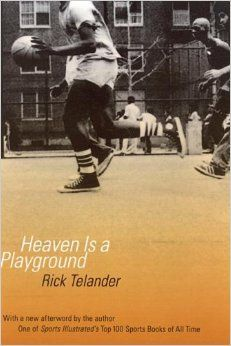 Heaven Is a Playground: Rick Telander: 9780803294530: Amazon.com: Books