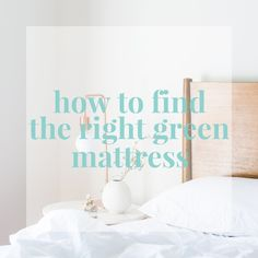 """The Certifications You Need to Find the Right """"Green"""" Mattress 