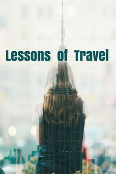 If you're about to start travelling, here are a few lessons that will prove to be useful as you put miles behind you.