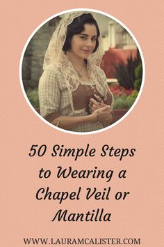 50 Simple Steps to Wearing a Chapel Veil. @jennazansler you know I am dying to wear one to POP!