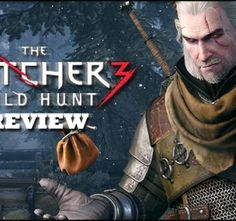 The Witcher 3: Wild Hunt – Review