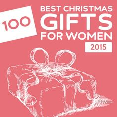 100 Best Christmas Gifts for Women of 2015- a great list with a lot of unique gift ideas for moms, family, friends and daughters. Pin now, read later.