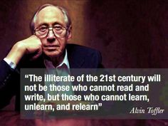 'The illiterate of the 21st century will not be those who cannot read and write...' -Alvin Toffler [960x720]