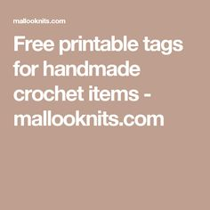 Free printable tags for handmade crochet items - mallooknits.com