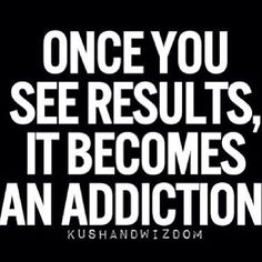 Once you see results, it becomes an addiction #fitness #motivation #getfit