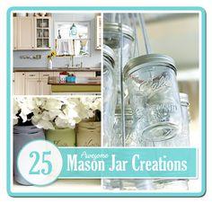 25 Awesome Ways to use MASON JARS!