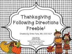 This following directions activity contains 10 prepositional directions.If you like this freebie, please check out my other thanksgiving themed activities:Thankful for Speech and Language Activity Packs!Turkey Talk!  Perspective Taking and Social Problem SolvingOr this great bundle pack, Thanksgiving Combo Pack!Follow me on TPT for more great speech and language activities!Please leave feedback if you download!Happy Speeching!