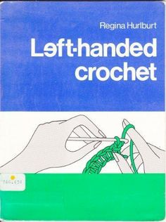 Crocheting Instructions For Left Handers : Left-handed Crochet on Pinterest Hand Crochet, Granny Squares and ...