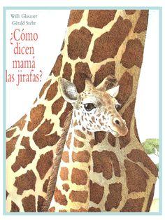 ¿Cómo dicen mamá las jirafas? Las jirafas son mudas... pero entonces ¿cómo dicen mamá?