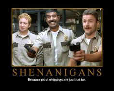 Super Troopers.... When you just need a laugh.