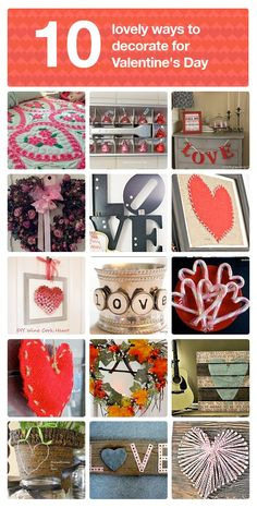 10 + lovely DIY ideas for Valentine's day.
