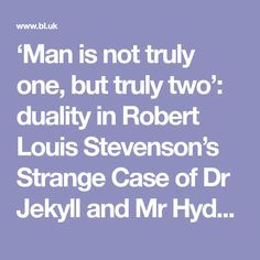 'Man is not truly one, but truly two': duality in Robert Louis Stevenson's Strange Case of Dr Jekyll and Mr Hyde - The British Library English Gcse Revision, Jekyll And Mr Hyde, Robert Louis Stevenson, British Library, Psychology, Novels, Romantic, Teaching, Psych