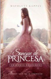 Baixar Livro Sangue de Princesa - Trilogia Reinados 01 - Mayrluci M. Kappes em PDF, ePub e Mobi ou ler online