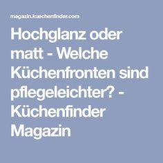 Hochglanz oder matt - Welche Küchenfronten sind pflegeleichter? - Küchenfinder Magazin