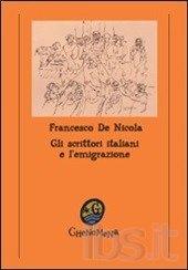 Gli scrittori italiani e l'emigrazione / Francesco De Nicola - Formia : Ghenomena, imp. 2008