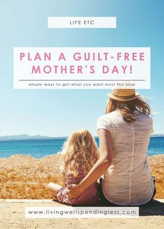 Guilt-Free Mother's Day | Mother's Day Plans | Plan Your Own Mother's Day | Mother's Day Ideas via @lwsl