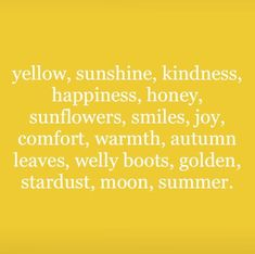 if u think of anymore words let me know Wenn dir noch mehr Worte einfallen, lass es mich wissen Mellow Yellow, Mustard Yellow, Yellow Quotes, Was Ist Pinterest, Yellow Walls, Photo Wall Collage, Shades Of Yellow, Happy Colors, My Favorite Color
