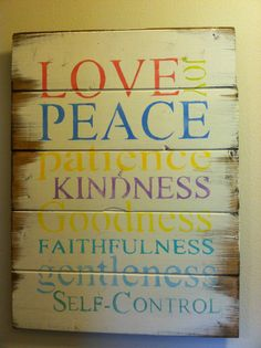 Love Joy Peace Patience Kindness Goodness Faithfulness Gentleness Self Control hand-painted wood sign