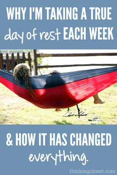 Why I'm Taking a True Day of Rest Each Week & How It Has Changed EVERYTHING | We were made for work, but we were also made for rest. And while it can feel crazy to dedicate an entire day to rest when we're so crazy busy, I'm starting to learn that I'd be crazy NOT to!